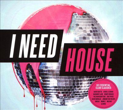 I Need House