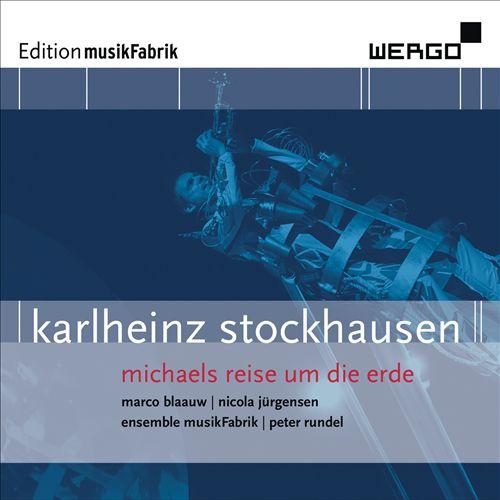 Karlheinz Stockhausen: Michaels Reise un die Erde