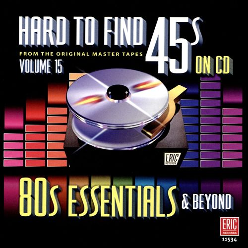 Hard to Find 45s on CD, Vol. 15: 80's Essentials