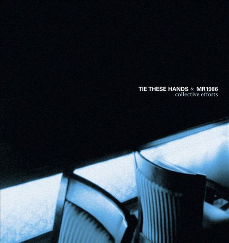 Tie These Hands/Mr. 1986 [Split CD]