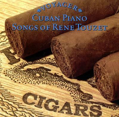 Voyager Series: Cuban Piano - Songsof R. Touzet