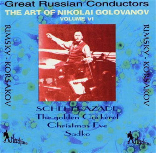 The Art of Nikolai Golovanov, Volume VI
