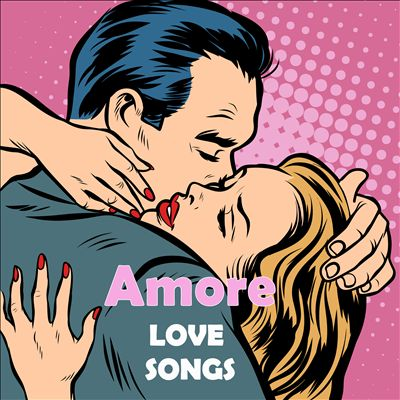 Amore  Love Songs