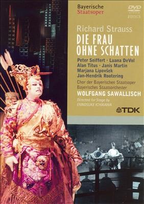 Richard Strauss: Die Frau Ohne Schatten [DVD Video]