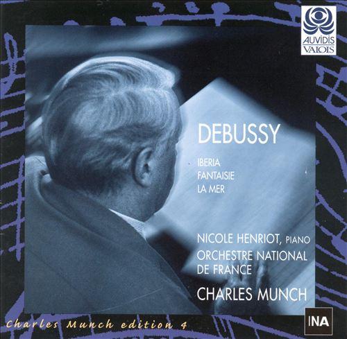Debussy: Iberia; Fantasie; La Mer