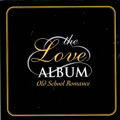 The Love Album: Old School Romance