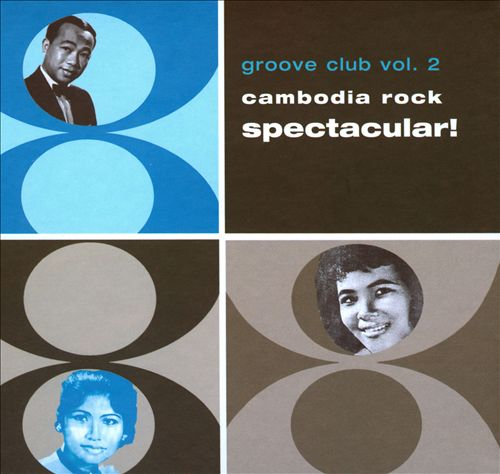 Groove Club Volume 2 : Cambodia Rock Spectacular!