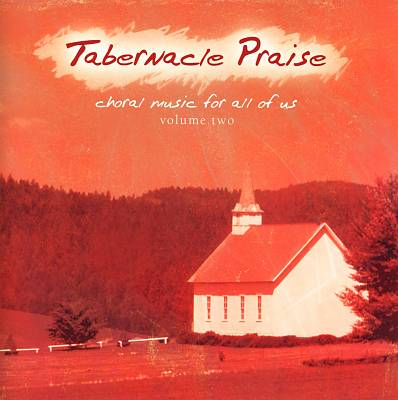 Tabernacle Praise: Choral Music for All of Us, Vol. 2