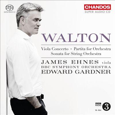 Walton: Viola Concerto; Partita for Orchestra; Sonata for String Orchestra