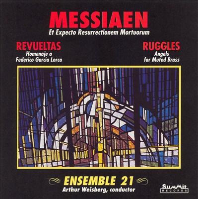 Olivier Messiaen: Et Expecto Resurrectionem Mortuorum; Silvestre Revueltas: Homenaje a Garcías Lorca