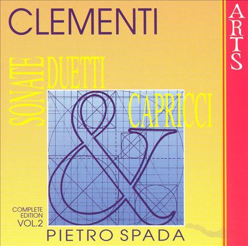 Clementi: Sonate, Duetti & Capricci