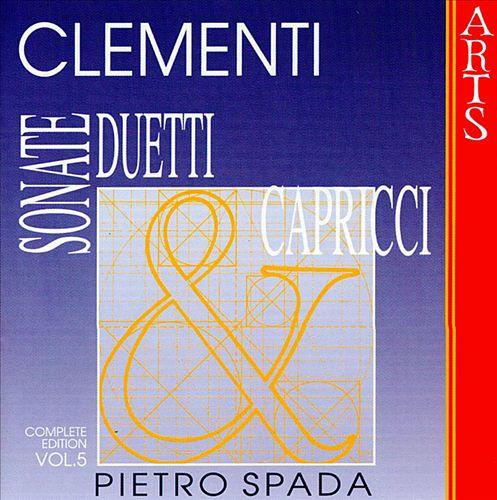 Clementi: Sonate, Duetti & Capricci, Vol. 5
