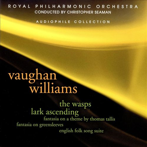 Vaughan Williams: Fantasia on Greensleeves; Fantasia on  Tallis; The Wasps (Excerpts); The Lark Ascending