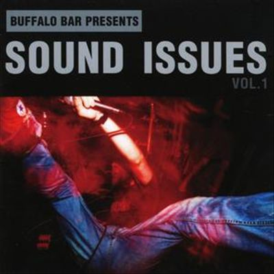Buffalo Bar Presents Sound Issues, Vol. 1
