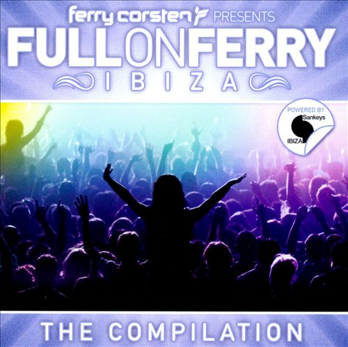 Ferry Corsten Presents Full on Ferry: Ibiza
