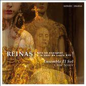 Reinas: Airs en espagnol à la cour de Louis XIII