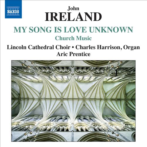 My Song is Love Unknown: Church Music by John Ireland