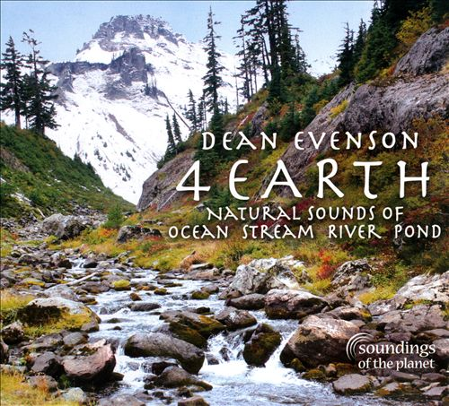 4 Earth: Natural Sounds of Ocean, Stream, River, Pond