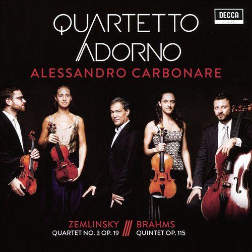 Zemlinsky: Quartet No. 3 Op. 19; Brahms: Quintet Op. 115