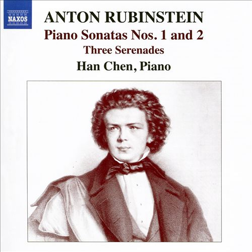 Anton Rubinstein: Piano Sonatas Nos. 1 and 2; Three Serenades