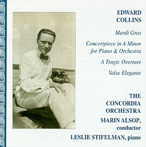 Edward Collins: Mardi Gras; Concertpiece in A minor, etc.