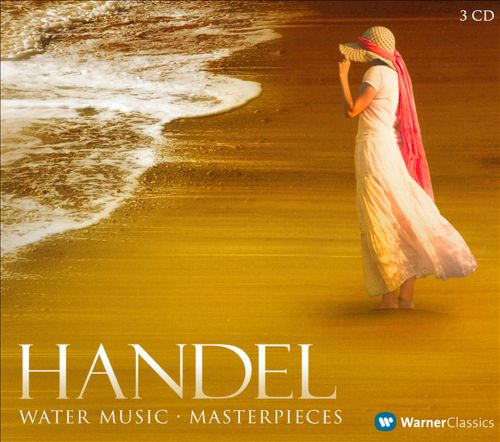 Handel: Water Music - Masterpieces