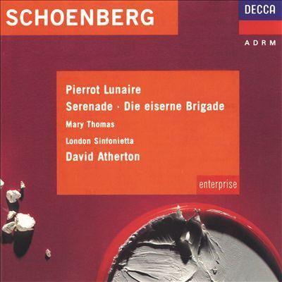 Schoenberg: Pierrot Lunaire; Serenade