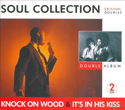 Soul Collection: Knock on Wood/It's in His Kiss