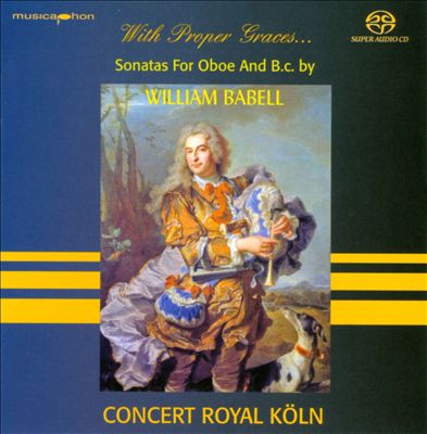 With Proper Graces: Sonatas for Oboe and B.C. by William Babell