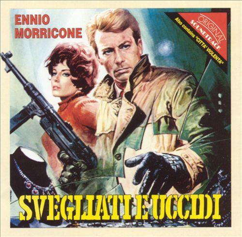 Ennio Morricone: Svegliati e Uccidi; Citta' Violenta (Original Soundtracks)