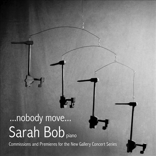 Nobody Move... : Commissions and Premieres for the New Gallery Concert Series