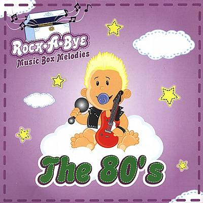 Rock-A-Bye: The 80's