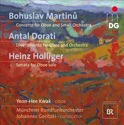 Martinu: Concerto; Antal Dorati: Divertimento; Heinz Holliger: Sonata