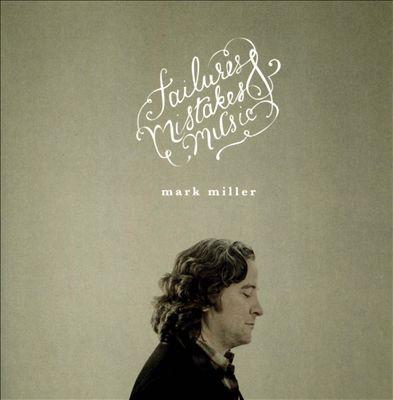 Failures, Mistakes & Music