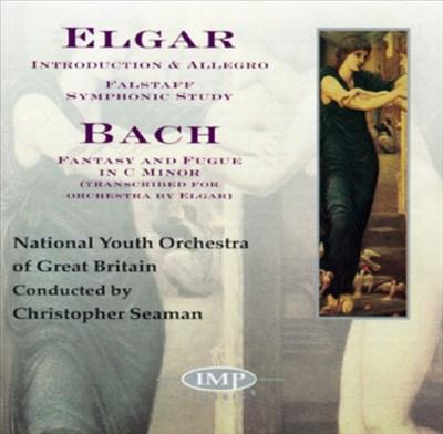 Elgar: Introduction & Allegro; Falstaff Symphonic Study; Fantasy & Fugue