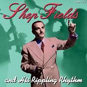 Shep Fields and His Rippling Rhythm