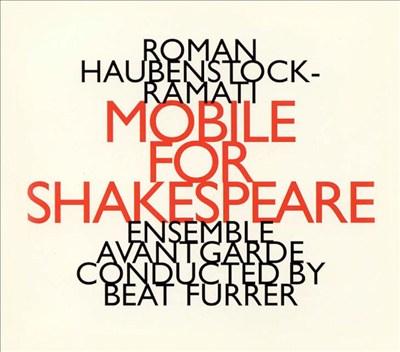 Roman Haubenstock-Ramati: Mobile for Shakespeare
