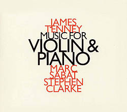 James Tenney: Music for Violin and Piano