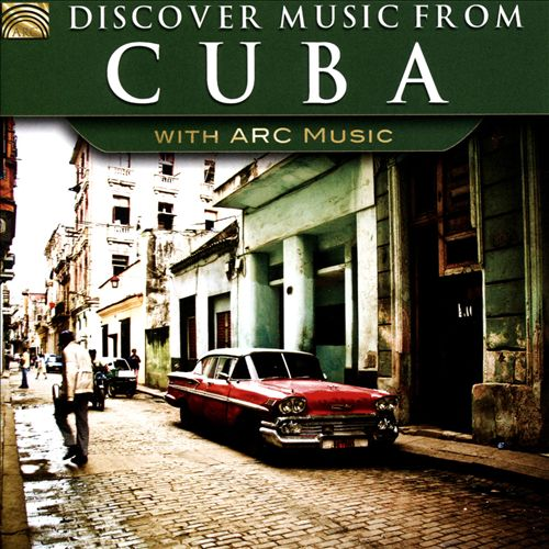 Discover Music From Cuba - With ARC Music