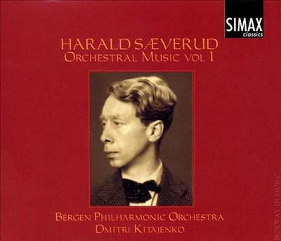 Harald Sæverud: Orchestral Music, Vol. 1
