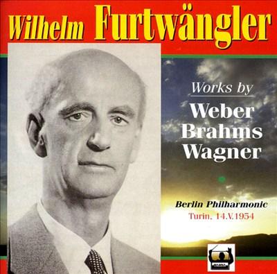 Wilhelm Furtwängler Conducts Weber, Brahms, Wagner