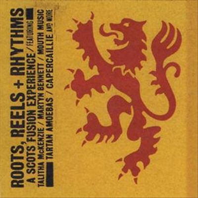 Roots Reels and Rhythms: Scots Fusion