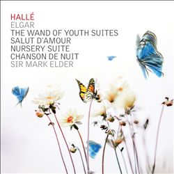 Elgar: Wand of Youth Suites; Salut d'Amour; Nursery Suite; Chanson de Nuit
