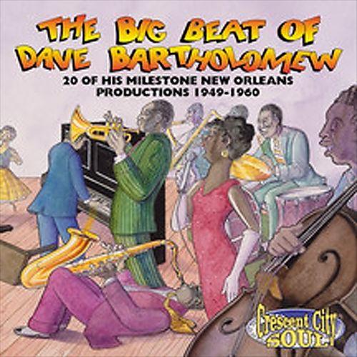 The Big Beat of Dave Bartholomew: 20 of His Milestone Productions 1949-1960