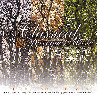 The Tree and the Wind: Early Classical & Baroque Music