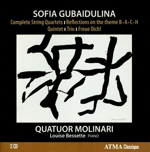 Sofia Gubaidulina: Complete String Quartets; Reflections on the theme B - A - C - H; Quintet; Trio; Freue Dich!
