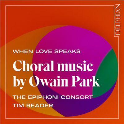 当爱说话时:Owain Park的合唱音乐