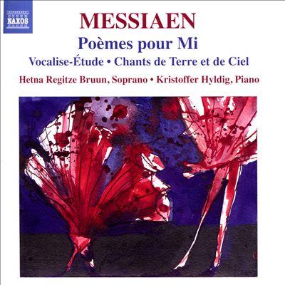 Messiaen: Poèmes pour Mi; Vocalise-Étude; Chants de Terre et de Ciel