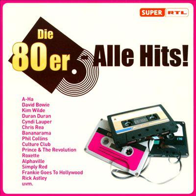 Alle Hits!: Die 80er
