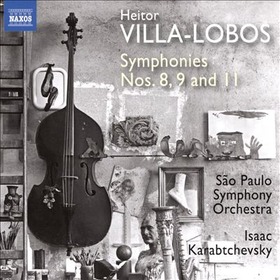 Heitor Villa-Lobos: Symphonies Nos. 8, 9 and 11